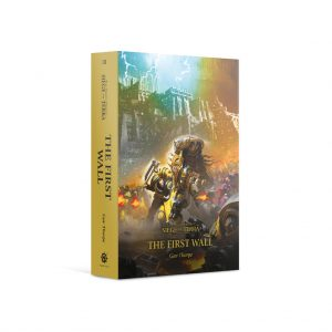 Games Workshop   The Horus Heresy Books The First Wall: Book 3 (Hardback) - 60040181716 - 9781789990409