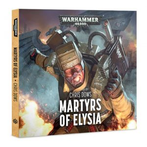 Games Workshop   Warhammer 40000 Books Martyrs of Elysia (audiobook) - 60680181121 - 9781784966393