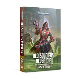 Games Workshop   Warhammer 40000 Books Ciaphas Cain: Old Soldiers Never Die (hardback) - 60040181745 - 9781789999723