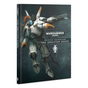 Games Workshop Warhammer 40,000  T'au Empire Psychic Awakening: The Greater Good - 60040199110 - 9781788267717