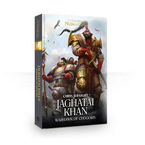 Games Workshop   The Horus Heresy Books Jaghatai Khan: Warhawk of Chogoris. Book 8 (Hardback) - 60040181487 - 9781784967253