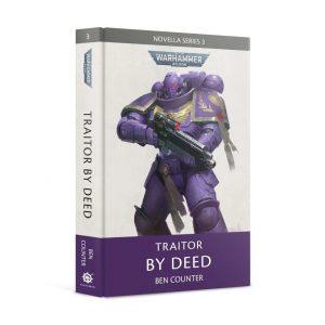 Games Workshop   Warhammer 40000 Books Traitor by Deed (Hardback) - 60040181311 - 9781789998467
