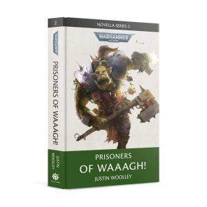 Games Workshop   Warhammer 40000 Books Prisoners of Waaagh! (Hardback) - 60040181494 - 9781789998597