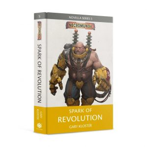 Games Workshop   Necromunda Books Spark of Revolution (Hardback) - 60040581003 - 9781789992953