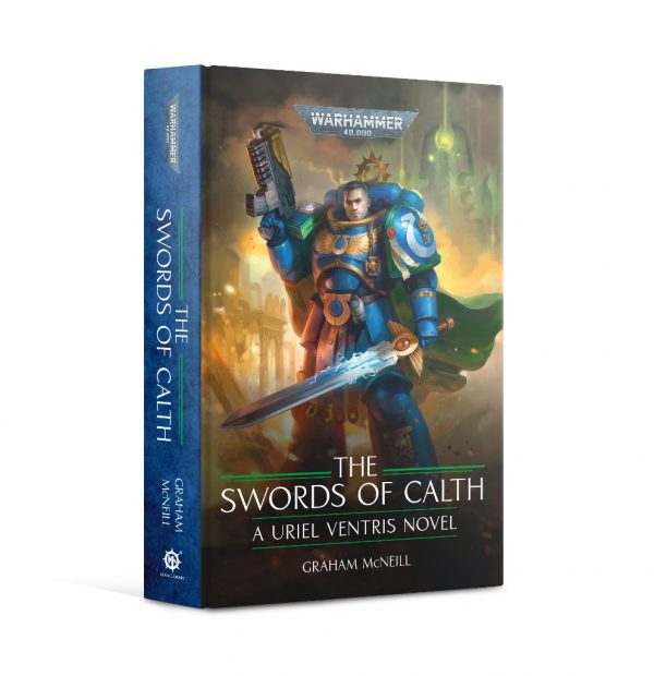 Games Workshop   Warhammer 40000 Books The Swords of Calth (Hardback) The Chronicles of Uriel Ventris, Book 7 - 60040181767 - 9781789998085