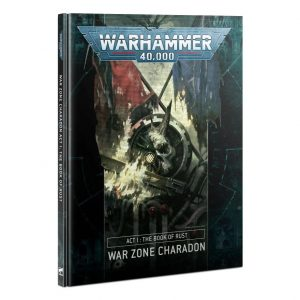 Games Workshop Warhammer 40,000  Warhammer 40000 Essentials War Zone Charadon – Act I: The Book of Rust - 60040199133 - 9781839063152