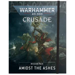 Games Workshop Warhammer 40,000  Warhammer 40000 Essentials Crusade Mission Pack: Amidst the Ashes - 60040199141 - 9781839063626