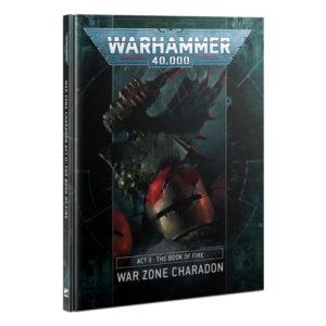 Games Workshop Warhammer 40,000  Warhammer 40000 Essentials War Zone Charadon – Act II: The Book of Fire - 60040199134 - 9781839063312