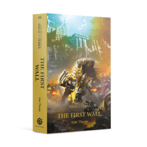 Games Workshop   The Horus Heresy Books The First Wall (Paperback) The Horus Heresy: Siege of Terra Book 3 - 60100181779 - 9781800260245